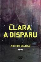 Arthur Belisle - Clara a disparu